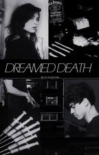Dreamed Death || C.H. by BlackAngel9596