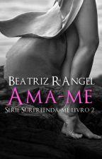 Ama-me #2 by booksromances
