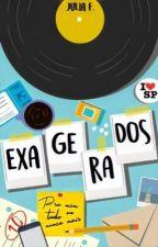 Exagerados (EM EDIÇÃO) by Lola_Styleson