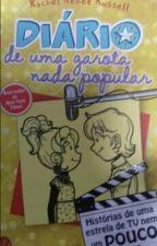 Diário De Uma Garota Nada Popular 7 by Naty_Mattos