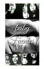 Baby Fuentes? by loserkellin