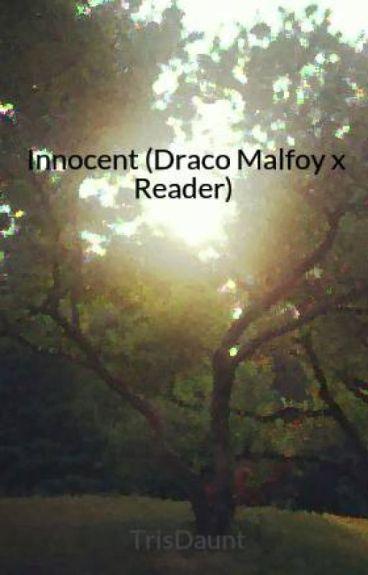 Innocent (Draco Malfoy x Reader)