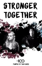 Stronger Together (Bellarke one-shots) by FeyGurl
