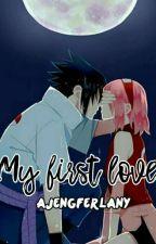 My First Love ( SasuSaku ) by AjengFerlany18