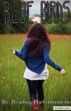 Blue Birds by ReadingTheGrimmerie