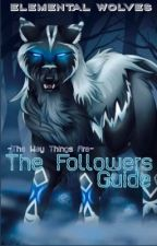 The Followers Guide ~ The Way Things Are by 0Timekeeper0