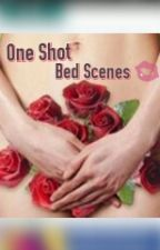 #One Shot Bed Scenes by taray_kween