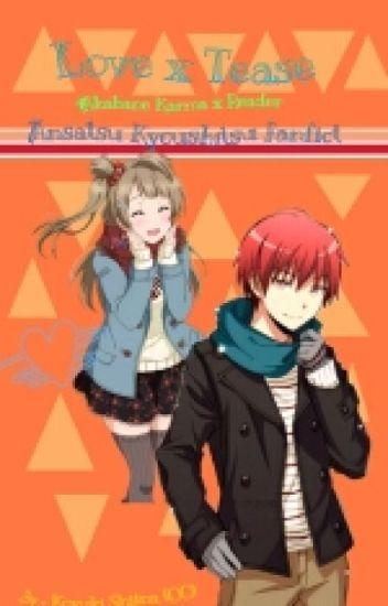 Love x Tease [Akabane Karma x Reader]