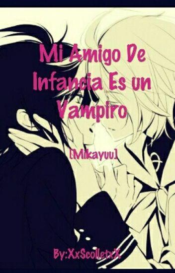 Mi Amigo De Infancia Es Un Vampiro Mika x Yuu