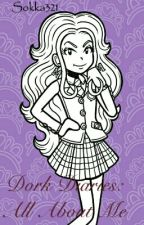 Dork Diaries: All About Me by Sokka321