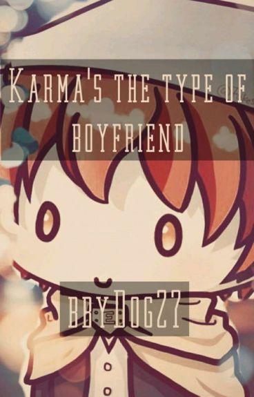 Karma's The Type Of Boyfriend