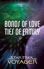 Star Trek Voyager: Bonds of Love, Ties of Family by scifiromance