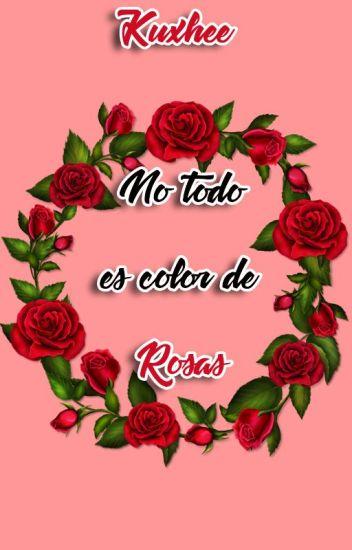 No Todo Es Color De Rosas [Fonnie] | EDITANDO