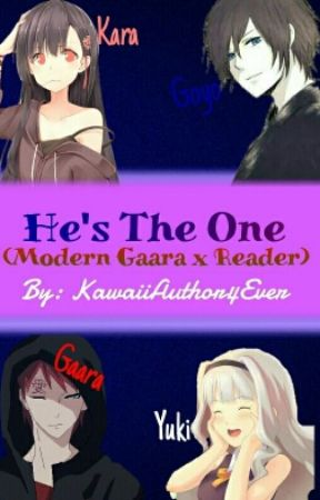 He's The One♥ (Modern Gaara x Reader) by AwesomeAuthor4Ever