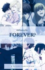 Forever?//Cellps by filhadecellps