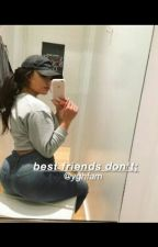Best Friends Don't // Kalin White Fanfiction (On Hold) by aesthetickalin