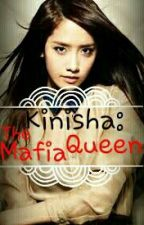 Kinisha: The Mafia Queen by AndQuiell_22