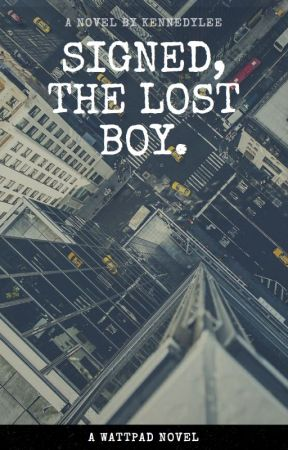 Signed, The Lost Boy. by Kennedylee