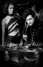El regreso de Tom Riddle (SLM#2) [Tom Riddle] by HRJaquez