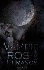 """""""LOBOS, VAMPIROS Y HUMANOS"""" by ValeriaNajera9"""