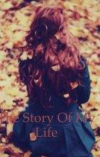The Story of my life by LPSlover1105