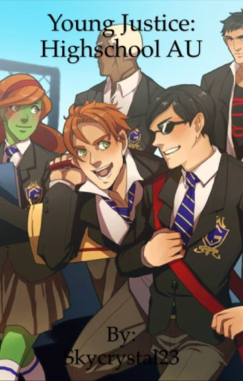 Young Justice: Highschool AU |COMPLETE