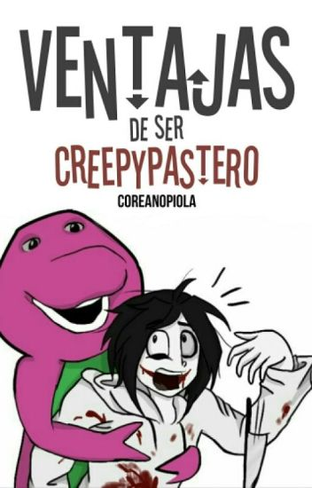 Ventajas de ser Creepypastero ©