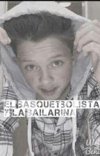 El Basquetbolista Y La Bailarina#Jacob Satorius# by FabiMezaMagaa