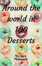 Around the World in 100 Desserts by Sarafina347