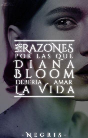 Las 100 razones por las que Diana Bloom debería amar la vida. [PAUSADA]