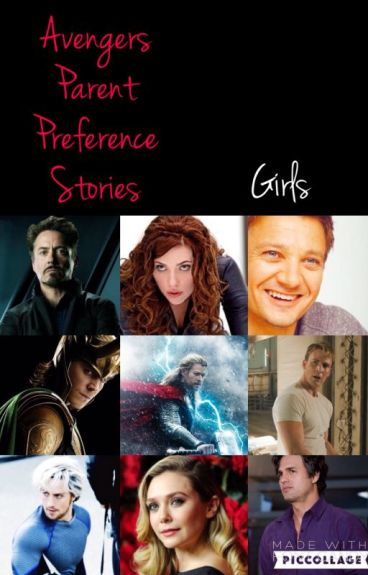 Avengers Parent Preference Stories ((GIRLS))