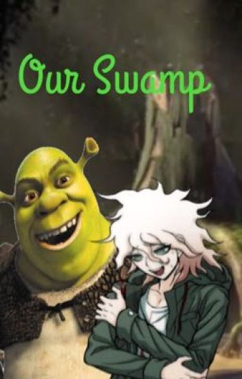 Our Swamp (Komaeda X Shrek)