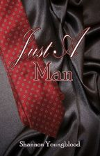 Just a Man by shannonsoddsnends