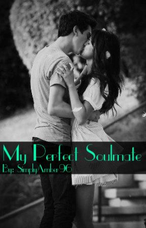 My Perfect Soulmate by SimplyAmber96