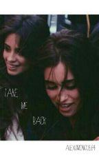 Take Me Back by lexijauregui84
