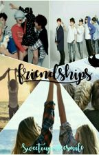 FRIENDSHIPS |•COMPLETED•| by Sweetcupcakesmile
