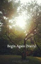 Begin Again (Narry) by elegant_rebel