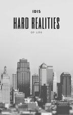 HARD REALITIES by Iris_thegoddess