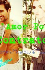 AMOR POR CONTRATO (James Maslow & tu ) by SarahiMaslow0