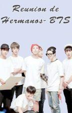 Reunión de Hermanos- BTS by BloemenBTS