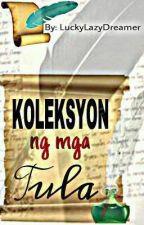 Koleksyon Ng Mga Tula by LuckyLazyDreamer