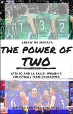 Power of Two (ATENEO-LA SALLE) by LigawNaMakata