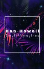 Dan Howell Smut  by lowlifeteenager