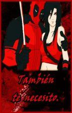 TAMBIÉN TE NECESITO (Deadpool y tu) EDITANDO by CLAUDIA-DE-LUQUE