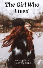 The Girl Who Lived ~A Fred Weasley Love story~ {CURRENTLY EDITING}  by Indyamarra