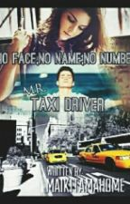 No Face, No Name, No Number [Mr. Taxi Driver]  by maikitamahome