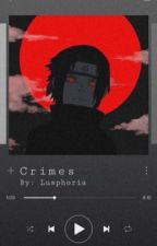Crimes (Sasuke x reader) by Lusphoria