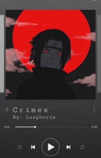 Crimes (Sasuke x reader)