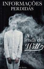 Informações Perdidas: A Lenda de Will by Julie1Sachs