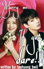 Marry Me If You Dare by taehyung_bwii